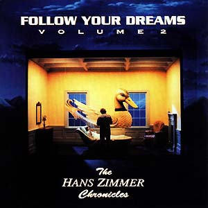 Cover of Follow Your Dreams Volume 2 - The Hans Zimmer Chronicles